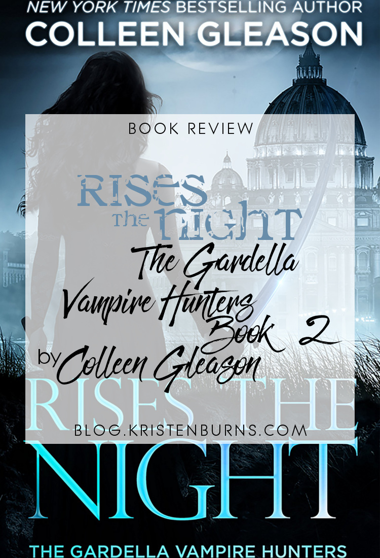 Book Review: Rises the Night (The Gardella Vampire Hunters Book 2) by Colleen Gleason | books, reading, book covers, book reviews, fantasy, historical fantasy, urban fantasy, paranormal romance, vampires