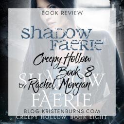 Book Review: Shadow Faerie (Creepy Hollow Book 8) by Rachel Morgan