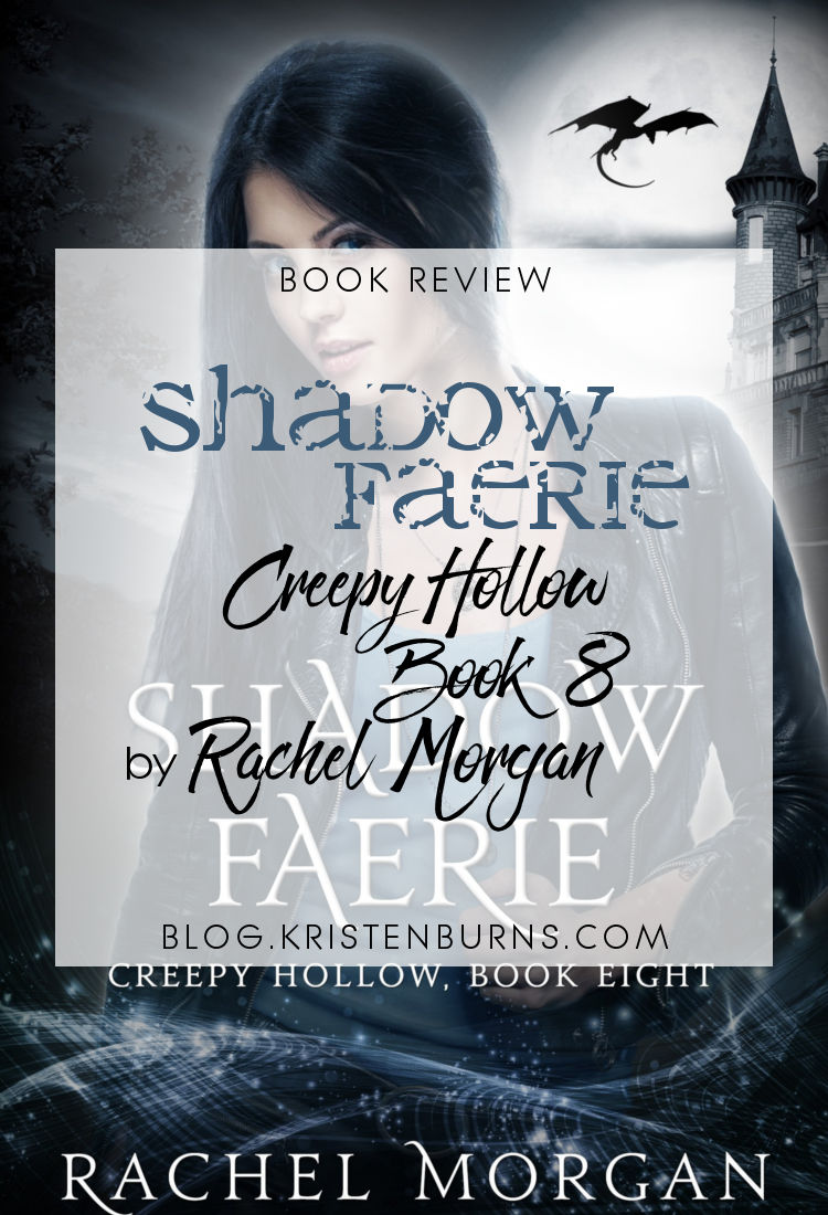 Book Review: Shadow Faerie (Creepy Hollow Book 8) by Rachel Morgan   reading, books, book reviews, fantasy, paranormal/urban fantasy, young adult, faeries