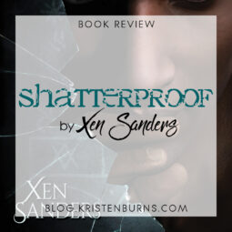 Book Review: Shatterproof by Xen Sanders