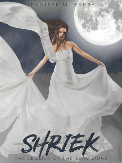 Book Review: Shriek (The Legend of the Bean Sidhe Book 1) by Jennifer M. Barry   fantasy, paranormal romance, banshees, new adult