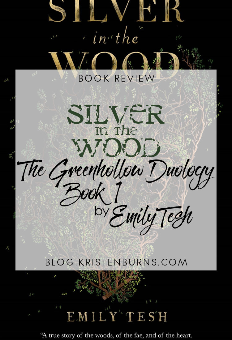 Book Review: Silver in the Wood (The Greenhollow Duology Book 1) by Emily Tesh