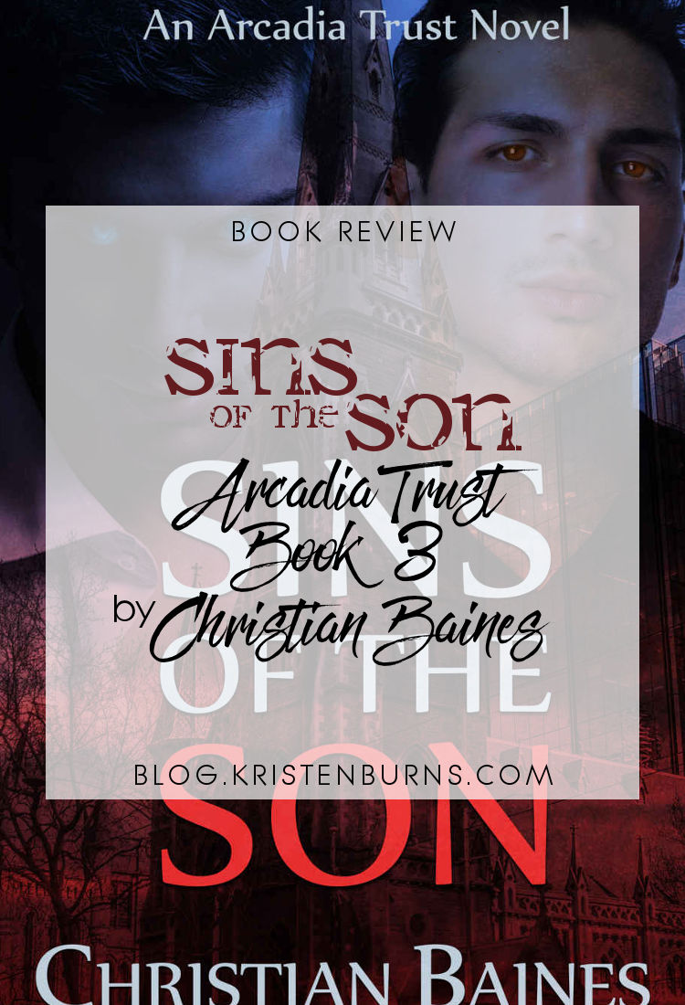 Book Review: Sins of the Son (Arcadia Trust Book 3) by Christian Baines | reading, books, book reviews, paranormal/urban fantasy, vampires