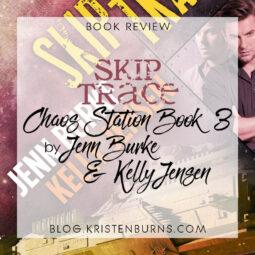 Book Review: Skip Trace (Chaos Station Book 3) by Jenn Burke & Kelly Jensen