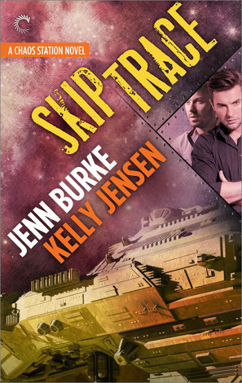 Book Review: Skip Trace (Chaos Station Book 3) by Jenn Burke & Kelly Jensen | reading, books, book reviews, science fiction, space opera, lgbt, m/m