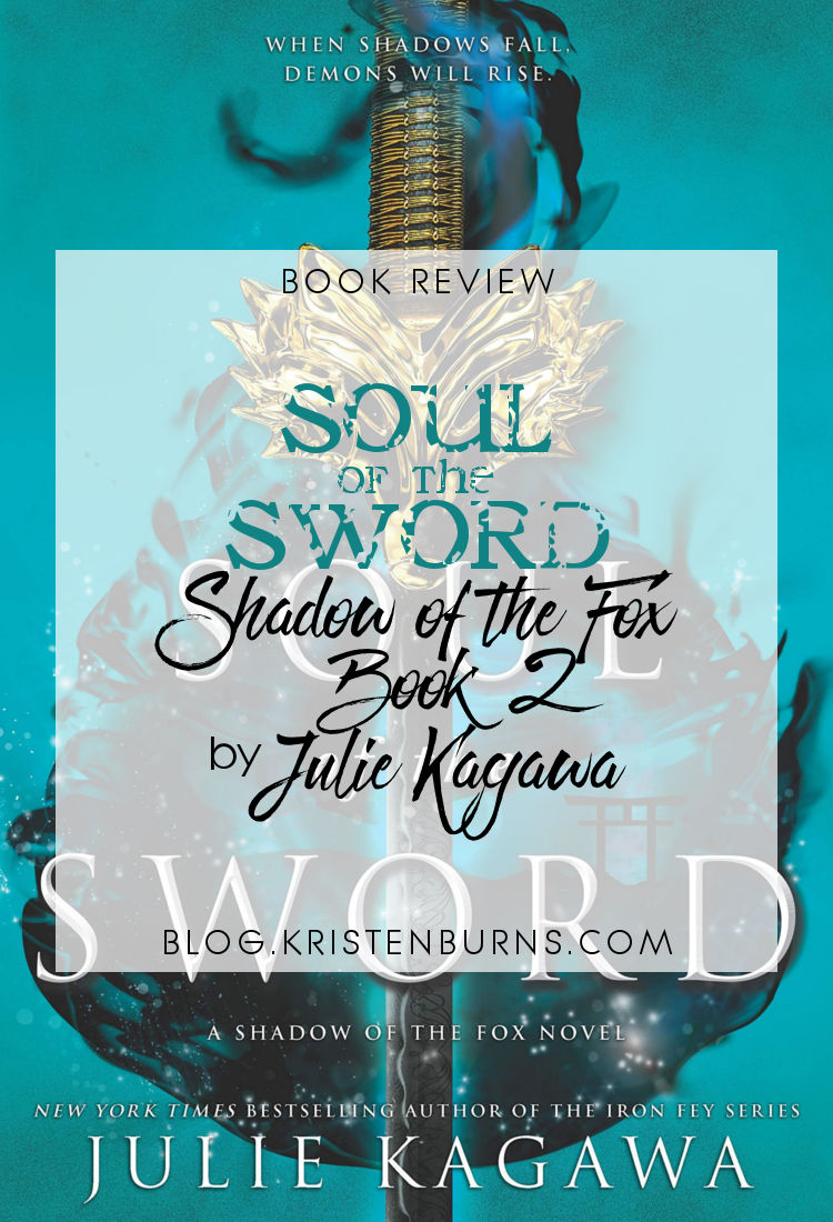 Book Review: Soul of the Sword (Shadow of the Fox Book 2) by Julie Kagawa | reading, books, high fantasy, kitsune