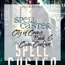 Book Review: Spell Caster (City of Crows Book 6) by Clara Coulson