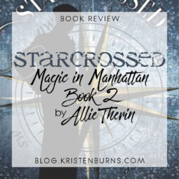 Book Review: Starcrossed (Magic in Manhattan Book 2) by Allie Therin