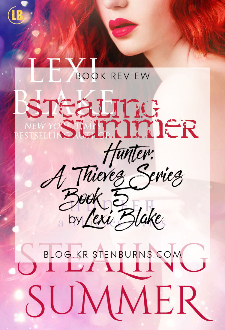Book Review: Stealing Summer (Hunter - A Thieves Series Book 5) by Lexi Blake