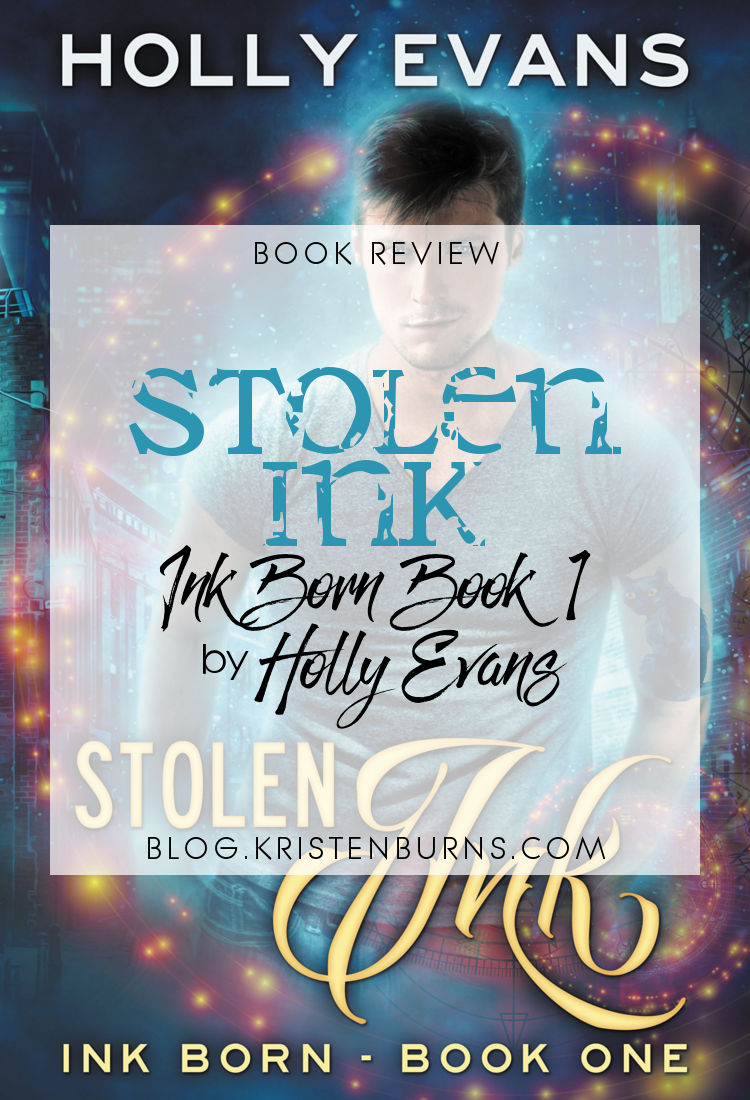 Book Review: Stolen Ink (Ink Born Book 1) by Holly Evans | reading, books, book reviews, fantasy, urban fantasy, lgbt