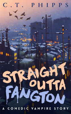 Book Review: Straight Outta Fangton (Straight Outta Fangton Book 1) by C. T. Phipps | reading, books, vampires