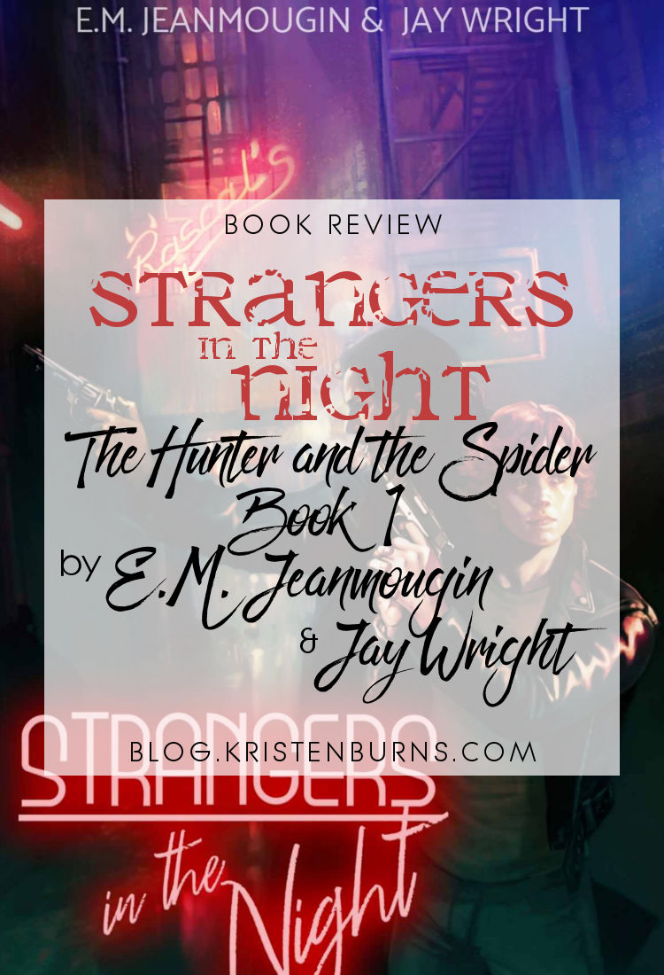 Book Review: Strangers in the Night (The Hunter and the Spider Book 1) by E.M. Jeanmougin & Jay Wright