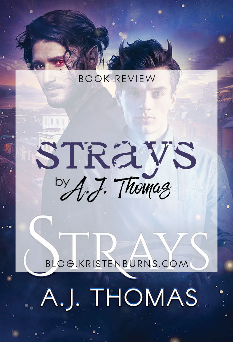 Book Review: Strays by A.J. Thomas | reading, books, paranormal romance, urban fantasy, lgbt+, m/m, incubi, hellhounds