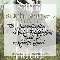Book Review: Such Wicked Intent (The Apprenticeship of Victor Frankenstein Book 2) by Kenneth Oppel