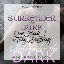 Book Review: Surrender the Dark (Dark Book 1) by Tibby Armstrong