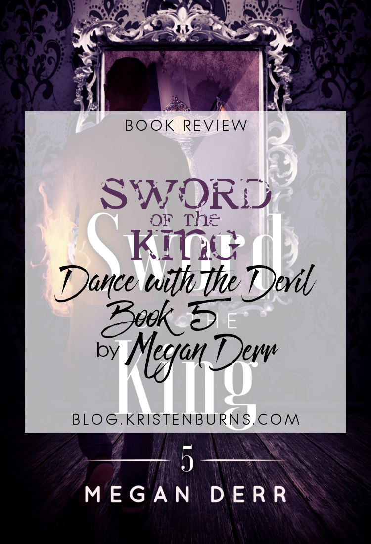 Book Review: Sword of the King (Dance with the Devil Book 5) by Megan Derr   reading, books, book reviews, fantasy, paranormal/urban fantasy, lgbtqia, m/m, dragons
