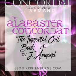 Book Review: The Alabaster Concordat (The Immortal Coil Book 4) by J. Armand