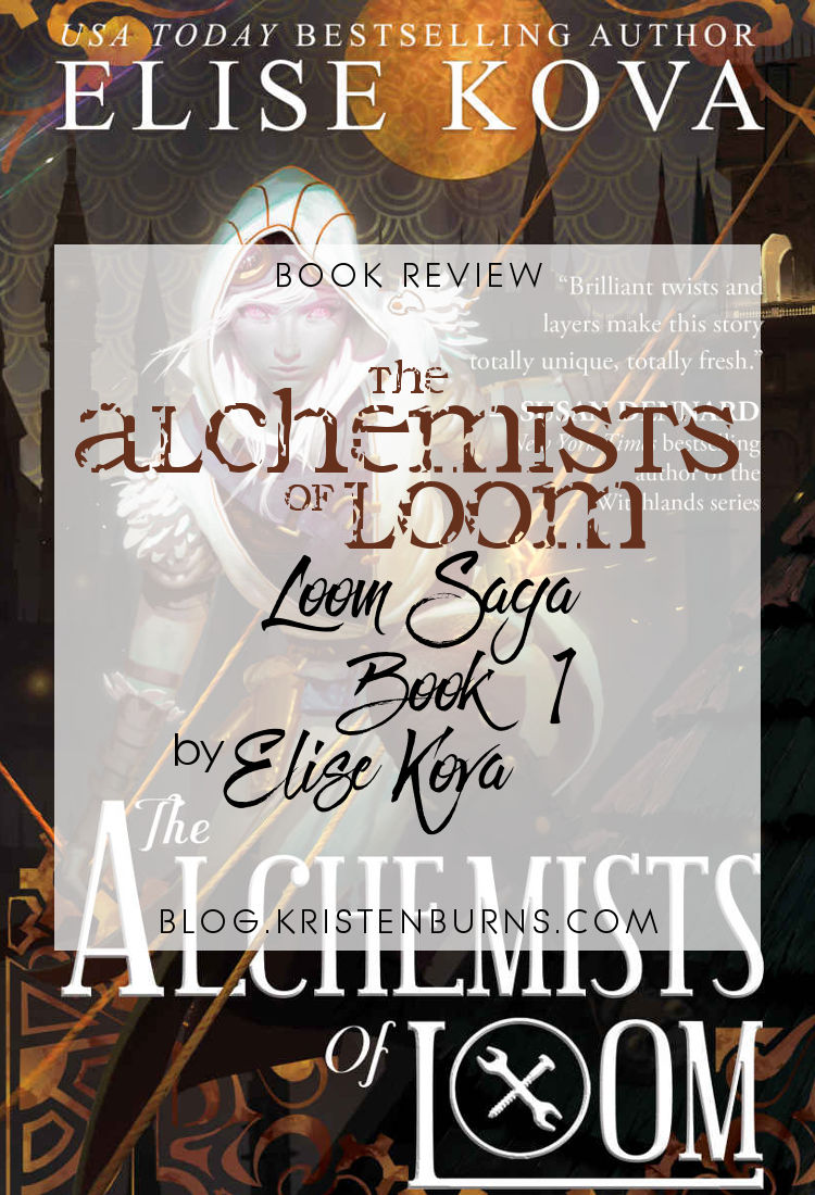 Book Review: The Alchemists of Loom (Loom Saga Book 1) by Elise Kova | reading, books, book reviews, high fantasy, dragons