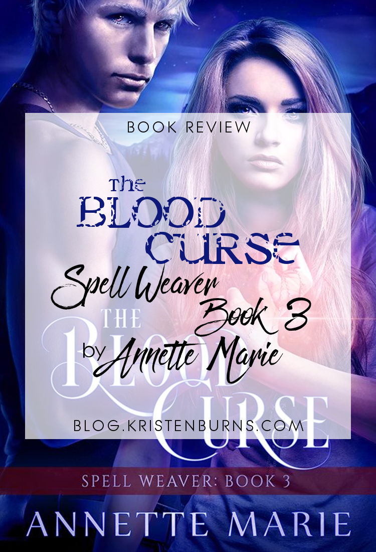 Book Review: The Blood Curse (Spell Weaver Book 3) by Annette Marie   reading, books, book reviews, urban fantasy, new adult