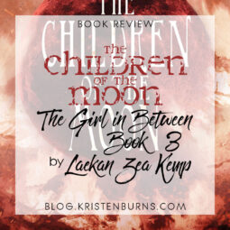 Book Review: The Children of the Moon (The Girl in Between Book 3) by Laekan Zea Kemp