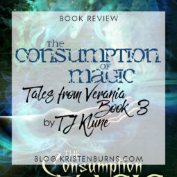 Book Review: The Consumption of Magic (Tales from Verania Book 3) by TJ Klune