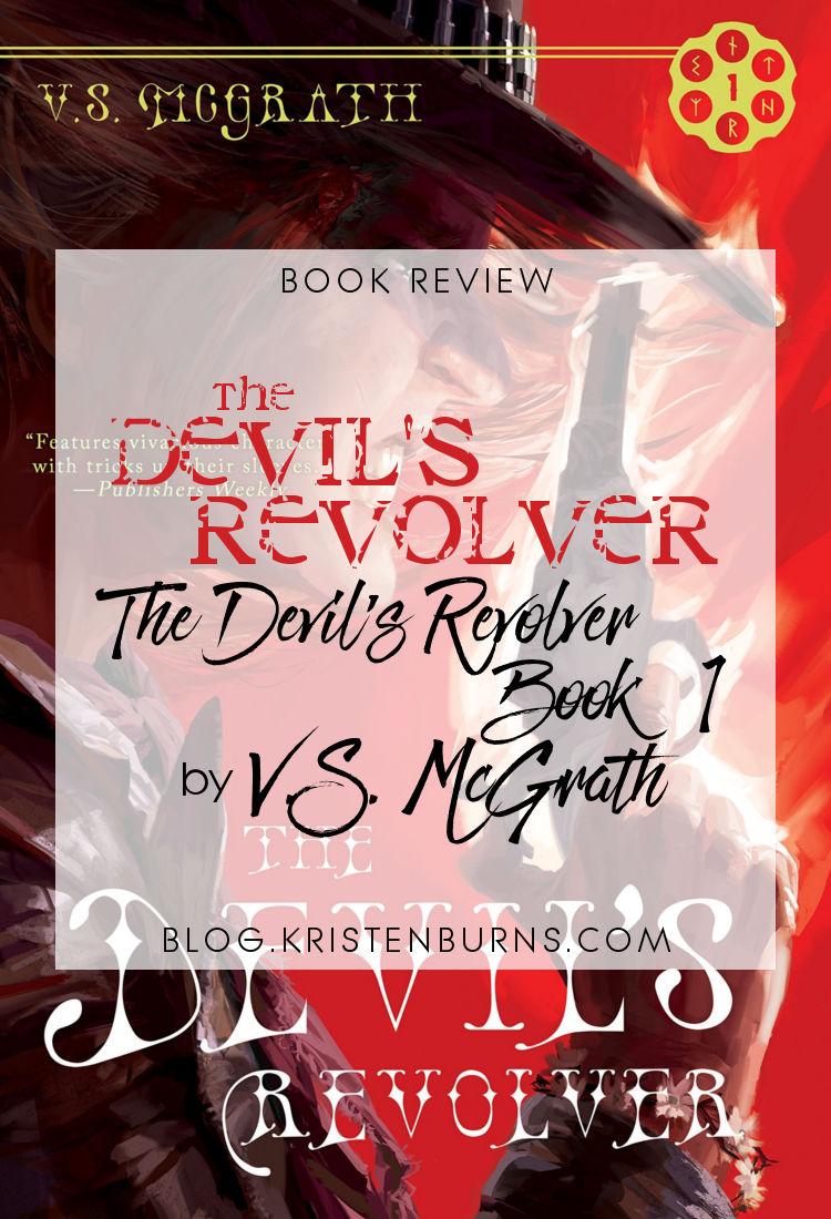 Book Review: The Devil's Revolver (The Devil's Revolver Book 1) by V.S. McGrath   reading, books, book reviews, fantasy, paranormal/urban fantasy, western
