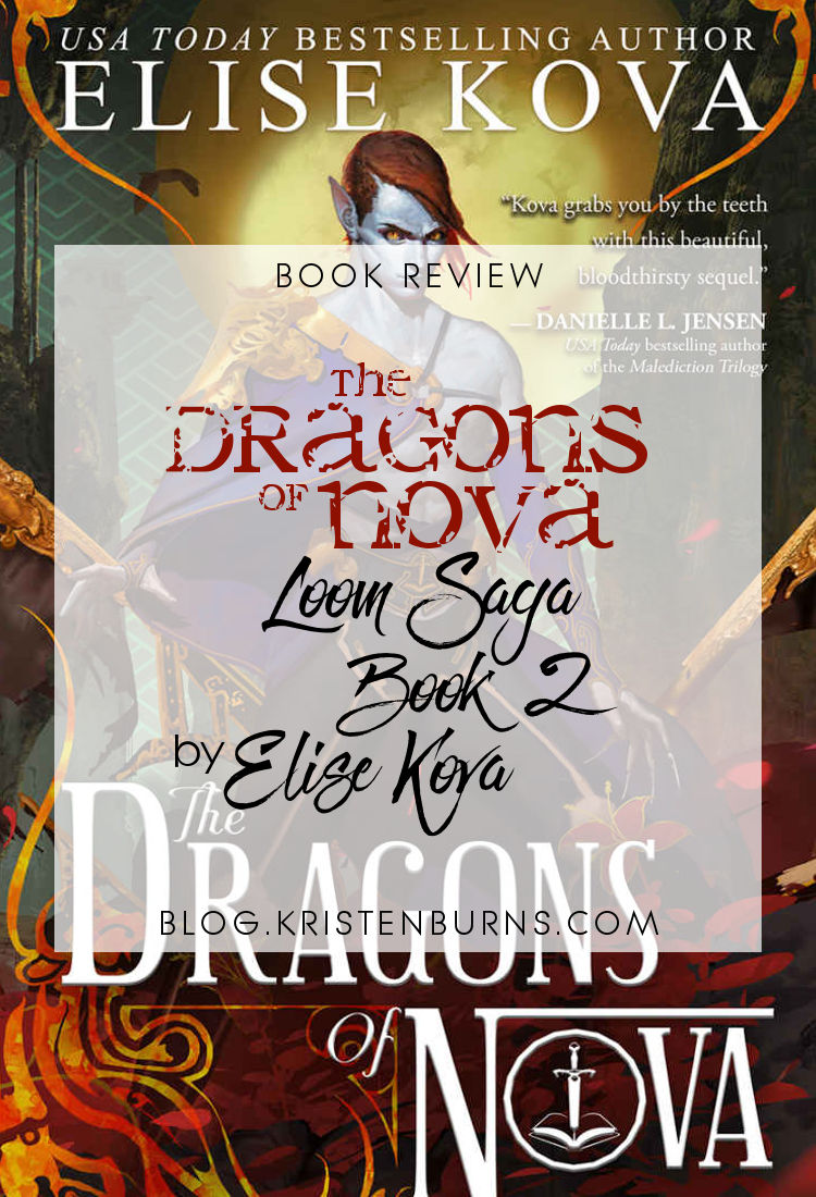 Book Review: The Dragons of Nova (Loom Saga Book 2) by Elise Kova | reading, books, book reviews, high fantasy, dragons
