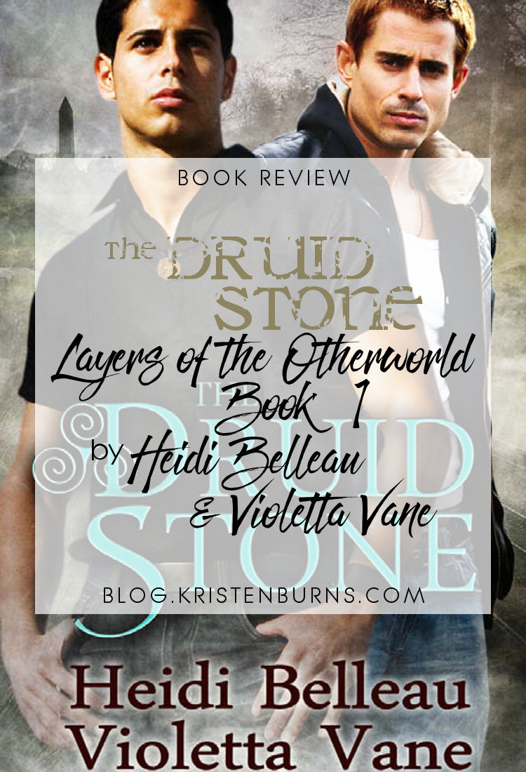 Book Review: The Druid Stone (Layers of the Otherworld Book 1) by Heidi Belleau & Violetta Vane