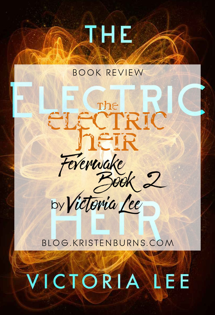 Book Review: The Electric Heir (Feverwake Book 2) by Victoria Lee