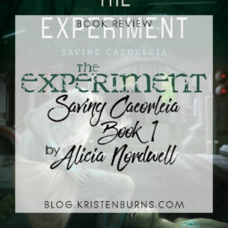Book Review: The Experiment (Saving Caeorleia Book 1) by Alicia Nordwell