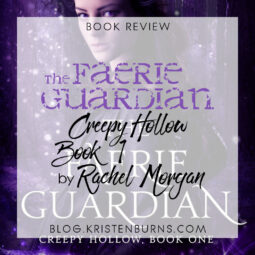 Book Review: The Faerie Guardian (Creepy Hollow Book 1) by Rachel Morgan