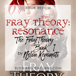 Book Review: The Fray Theory: Resonance (The Fray Theory Book 1) by Nelou Keramati