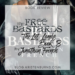 Book Review: The Free Bastards (The Lot Lands Book 3) by Jonathan French