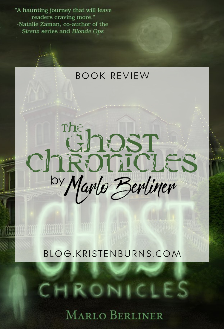 Book Review: The Ghost Chronicles by Marlo Berliner | reading, books, book reviews, fantasy, urban fantasy, young adult, ghosts