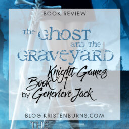 Book Review: The Ghost and the Graveyard (Knight Games Book 1) by Genevieve Jack