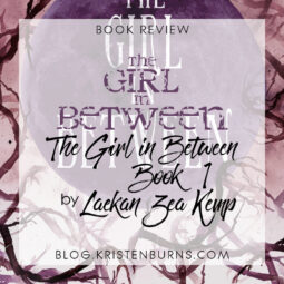 Book Review: The Girl in Between (The Girl in Between Book 1) by Laekan Zea Kemp