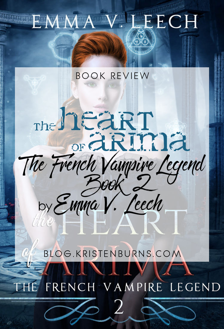 Book Review: The Heart of Arima (The French Vampire Legend Book 2) by Emma V. Leech | reading, books, book reviews, paranormal/urban fantasy, paranormal romance, vampires, witches