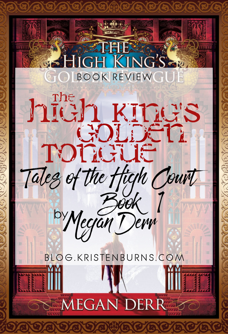 Book Review: The High King's Golden Tongue (Tales of the High Court Book 1) by Megan Derr | reading, books, book reviews, fantasy, high fantasy, lgbtqia, m/m