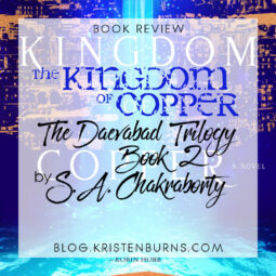 Book Review: The Kingdom of Copper (The Daevabad Trilogy Book 2) by S. A. Chakraborty