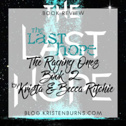 Blog Tour + Book Review: The Last Hope (The Raging Ones Book 2) by Krista & Becca Ritchie