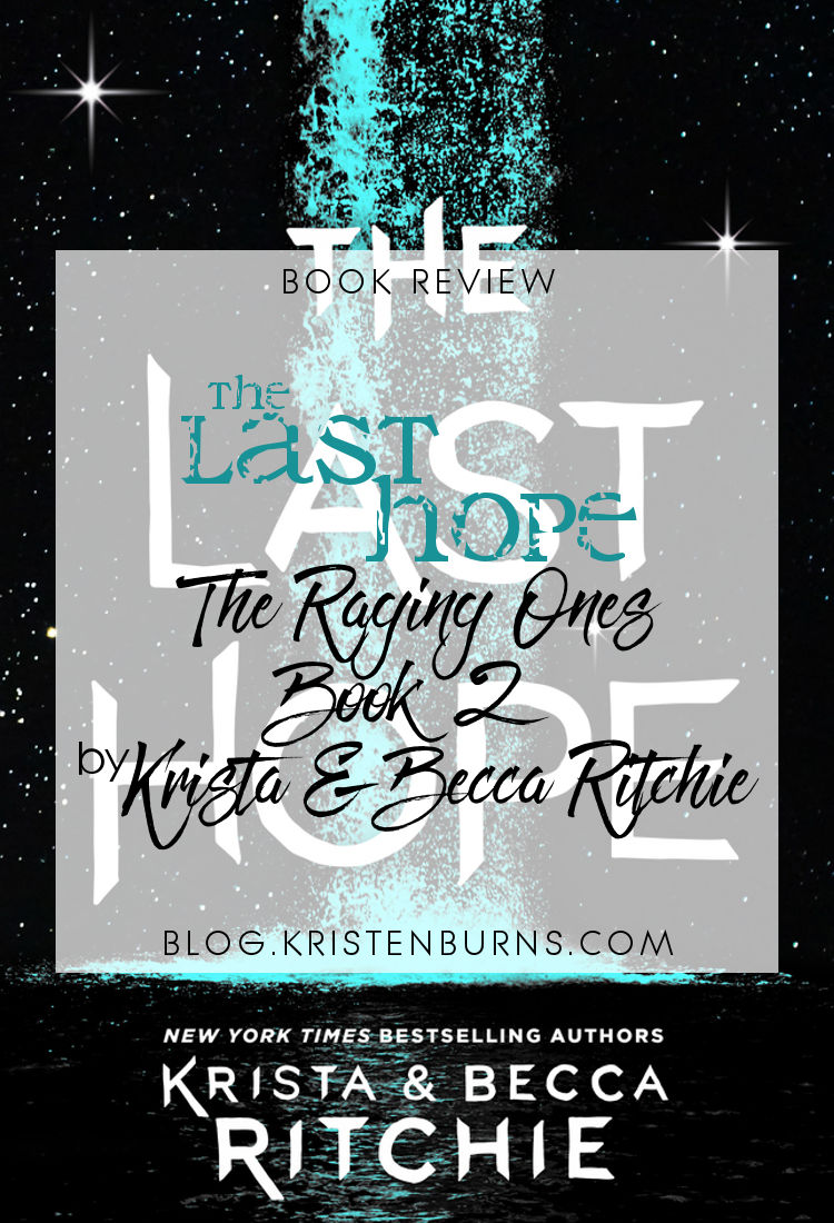 Book Review: The Last Hope (The Raging Ones Book 2) by Krista & Becca Ritchie | science fiction, young adult, lgbt+