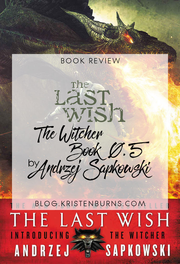 Book Review: The Last Wish (The Witcher Book 0.5) by Andrzej Sapkowski