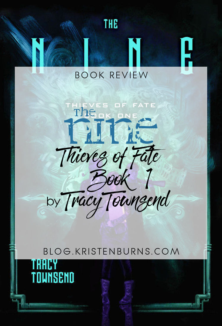 Book Review: The Nine (Thieves of Fate Book 1) by Tracy Townsend | reading, books, book reviews, fantasy