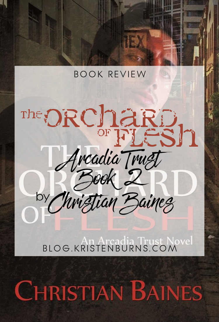 Book Review: The Orchard of Flesh (Arcadia Trust Book 2) by Christian Baines | reading, books, book reviews, fantasy, urban fantasy, lgbt, m/m, vampires, shifters