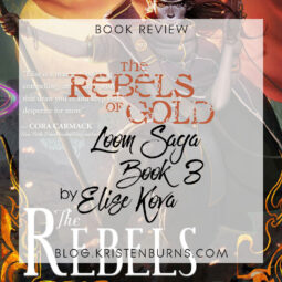 Book Review: The Rebels of Gold (Loom Saga Book 3) by Elise Kova