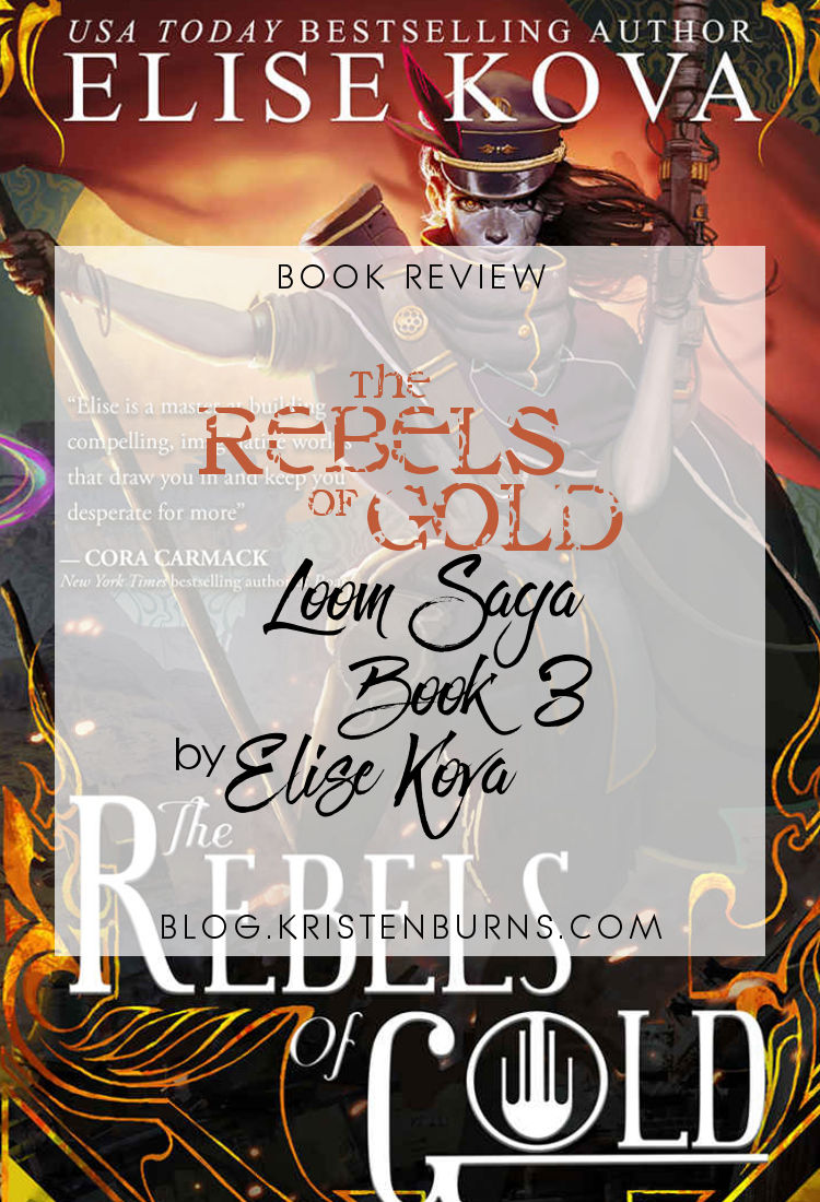 Book Review: The Rebels of Gold (Loom Saga Book 3) by Elise Kova | reading, books, book reviews, high fantasy, dragons