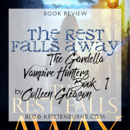 Book Review: The Rest Falls Away (The Gardella Vampire Hunters Book 1) by Colleen Gleason