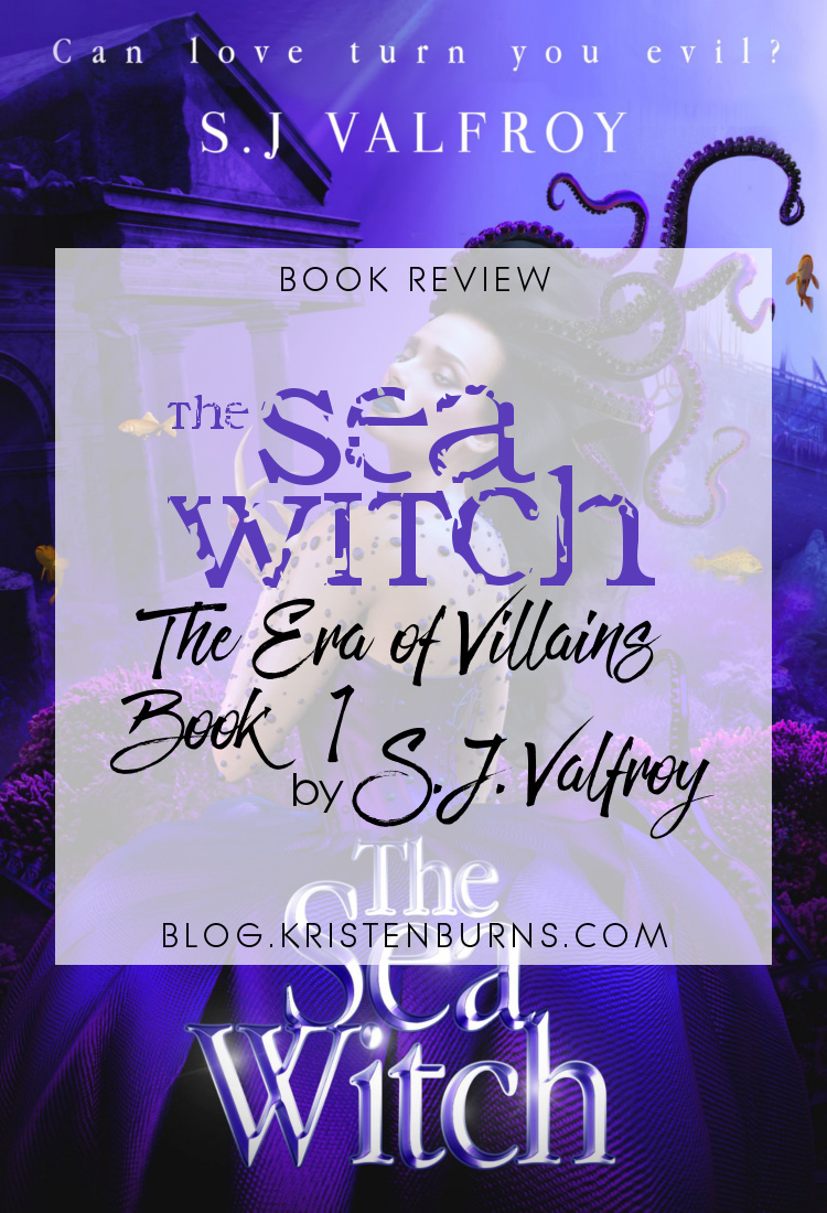 Book Review: The Sea Witch (The Era of Villains Book 1) by S.J. Valfroy | books, reading, book covers, book reviews, fantasy, fairytales & folklore, mermaids, paranormal, supernatural