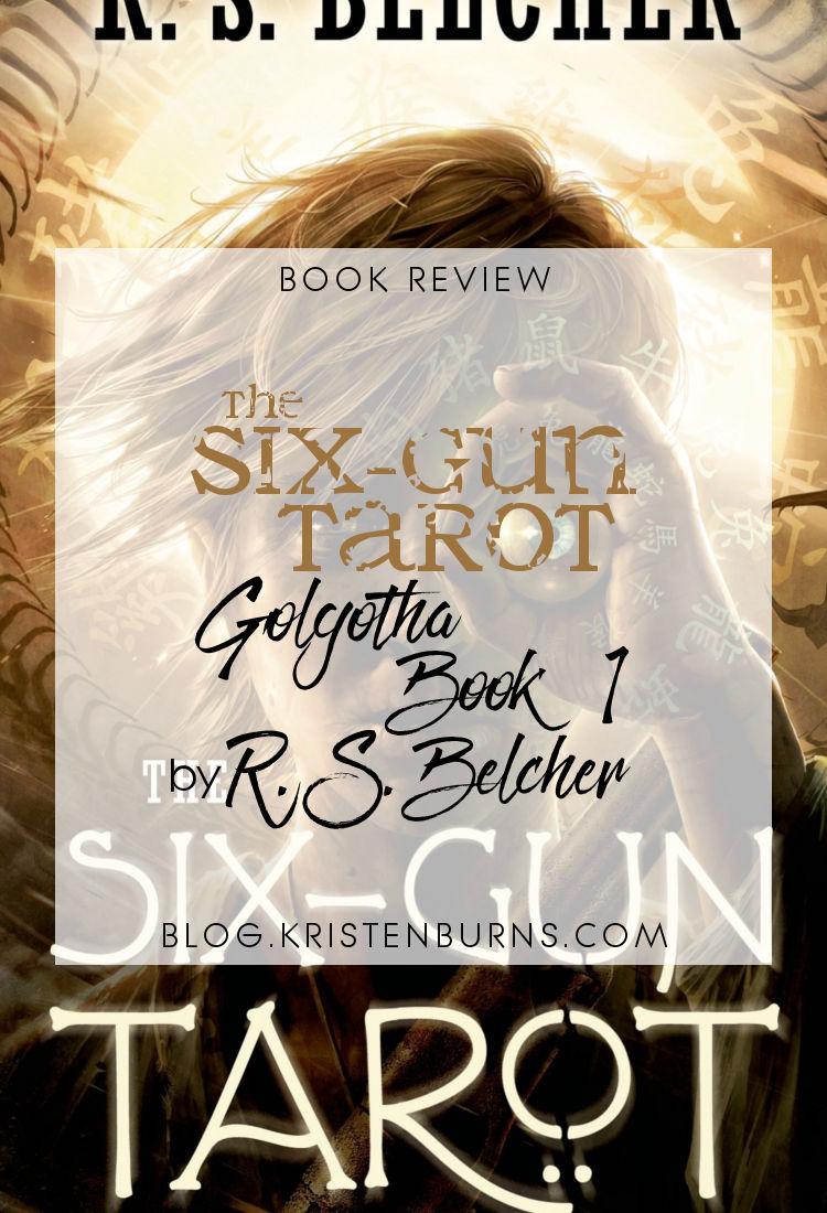 Book Review: The Six-Gun Tarot (Golgotha Book 1) by R. S. Belcher   reading, books, book reviews, fantasy, paranormal/urban fantasy, historical fantasy, western, lgbt