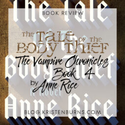 Book Review: The Tale of the Body Thief (The Vampire Chronicles Book 4) by Anne Rice